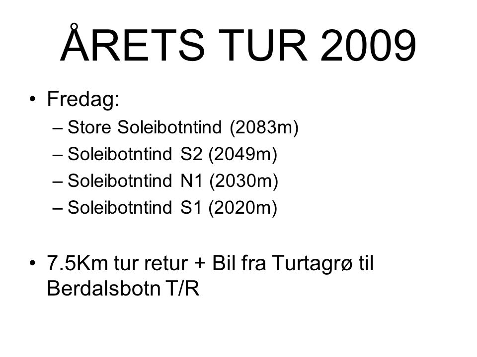 ÅRETS TUR 2009 Fredag: Store Soleibotntind (2083m) Soleibotntind S2 (2049m) Soleibotntind N1 (2030m)