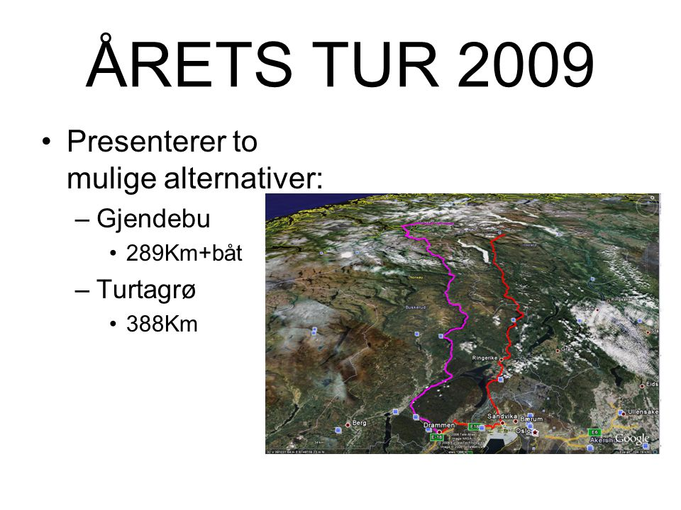 ÅRETS TUR 2009 Presenterer to mulige alternativer: Gjendebu Turtagrø