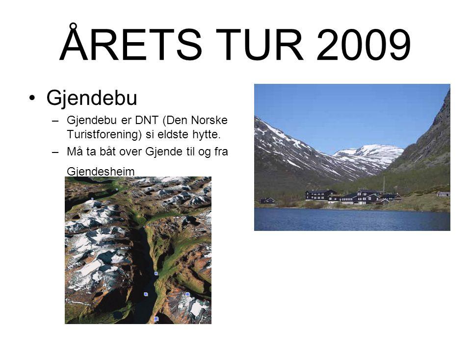 ÅRETS TUR 2009 Gjendebu. Gjendebu er DNT (Den Norske Turistforening) si eldste hytte.