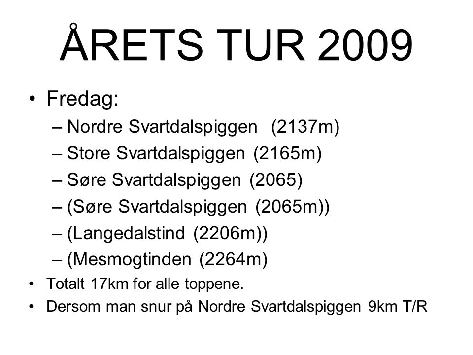ÅRETS TUR 2009 Fredag: Nordre Svartdalspiggen (2137m)