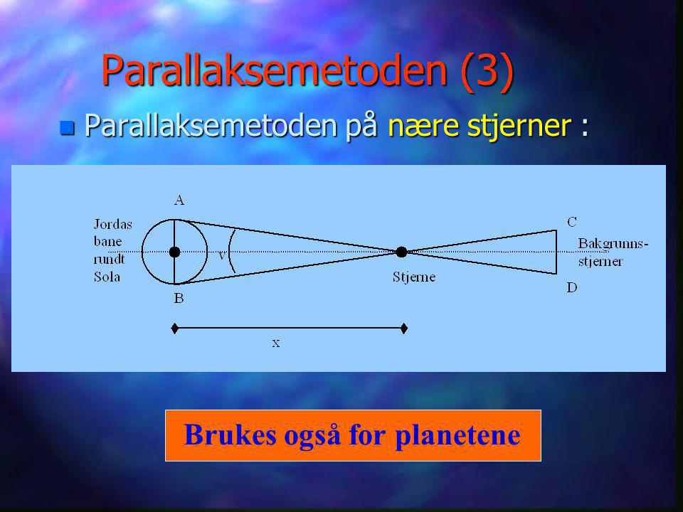 Parallaksemetoden (3) Parallaksemetoden på nære stjerner :