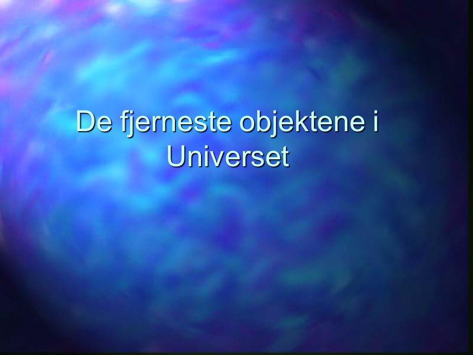 De fjerneste objektene i Universet