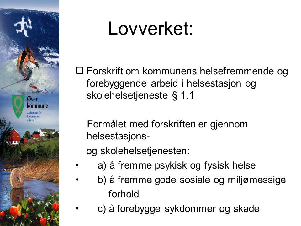 Lovverket: Forskrift om kommunens helsefremmende og forebyggende arbeid i helsestasjon og skolehelsetjeneste § 1.1.