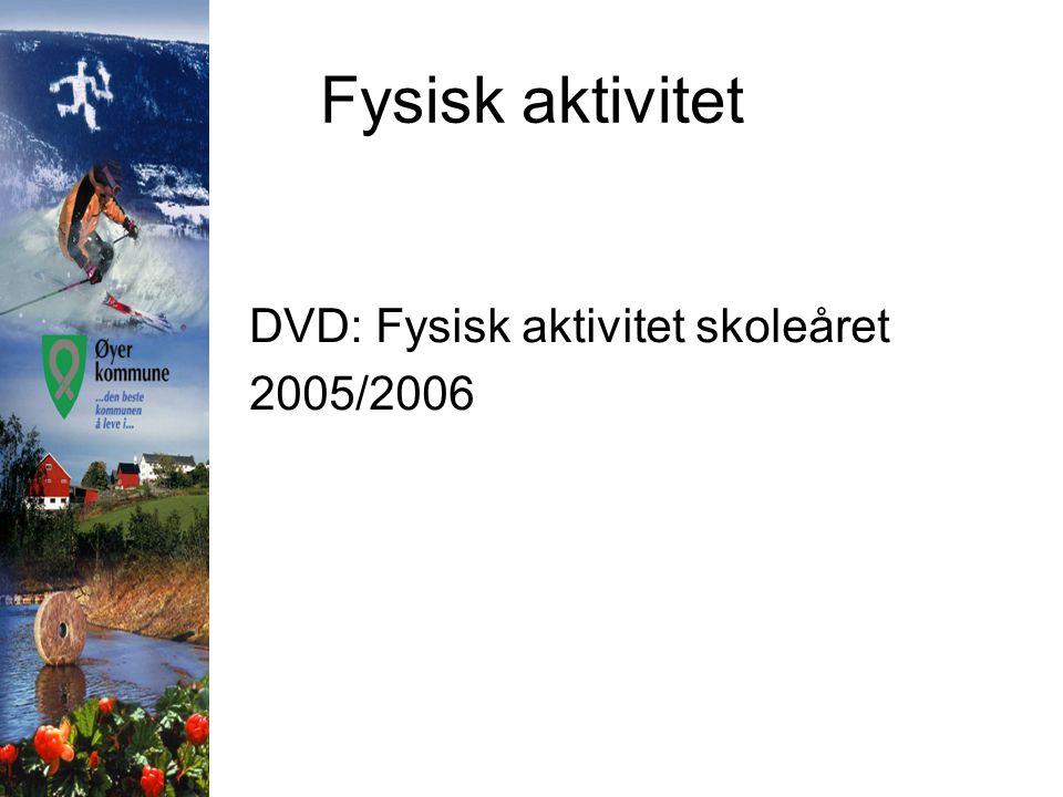 Fysisk aktivitet DVD: Fysisk aktivitet skoleåret 2005/2006