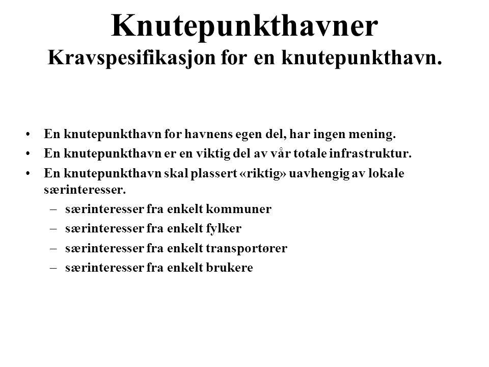 Knutepunkthavner Kravspesifikasjon for en knutepunkthavn.