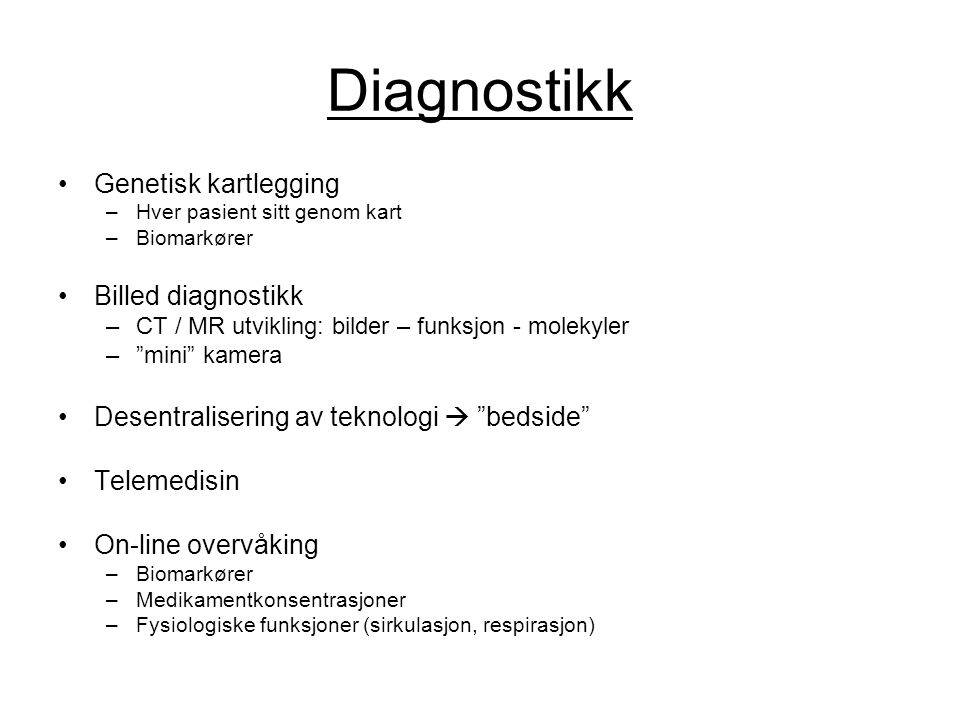 Diagnostikk Genetisk kartlegging Billed diagnostikk