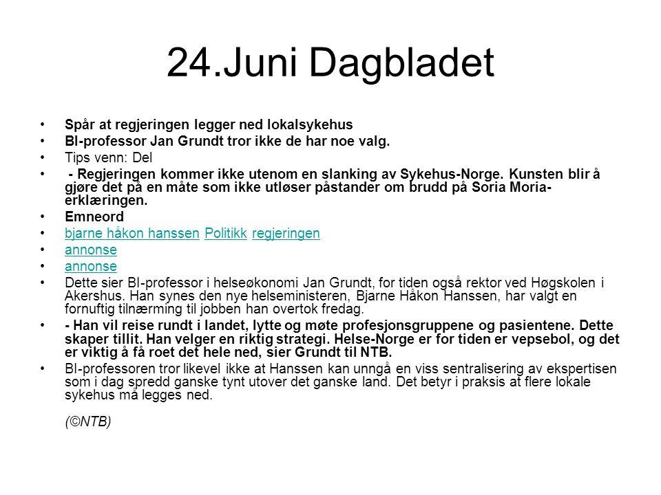 24.Juni Dagbladet Spår at regjeringen legger ned lokalsykehus