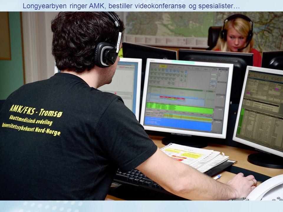 Longyearbyen ringer AMK, bestiller videokonferanse og spesialister…