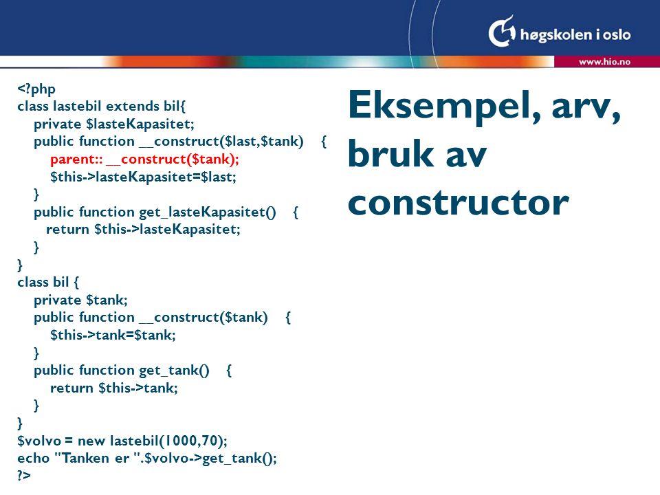Eksempel, arv, bruk av constructor