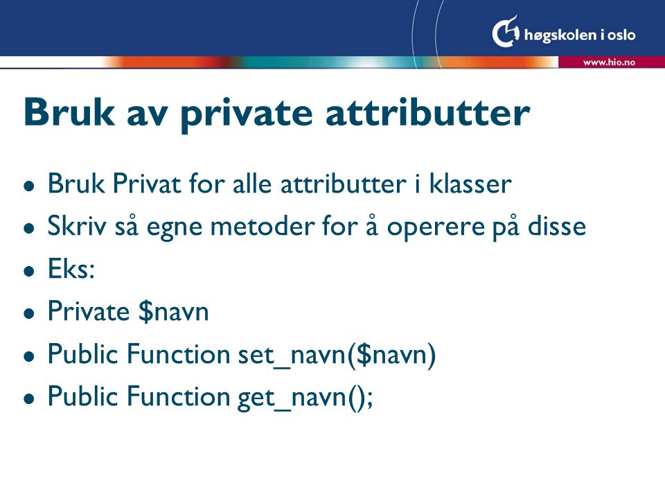 Bruk av private attributter