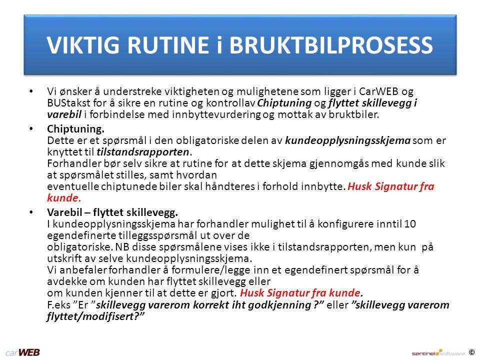 VIKTIG RUTINE i BRUKTBILPROSESS