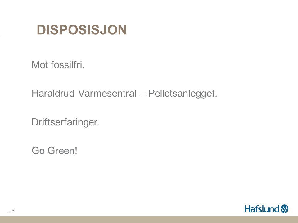 DISPOSISJON Mot fossilfri. Haraldrud Varmesentral – Pelletsanlegget.