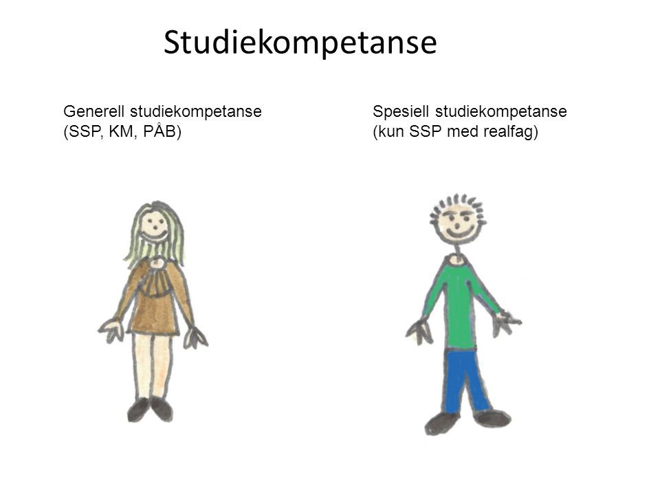 Studiekompetanse Generell studiekompetanse (SSP, KM, PÅB)