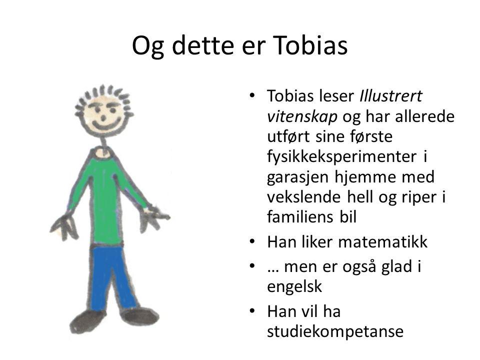 Og dette er Tobias