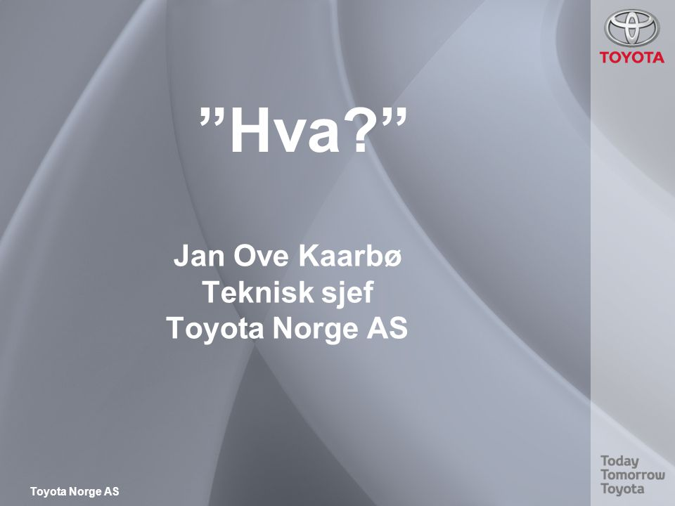Jan Ove Kaarbø Teknisk sjef Toyota Norge AS