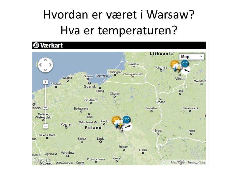 Hvordan er været i Warsaw Hva er temperaturen