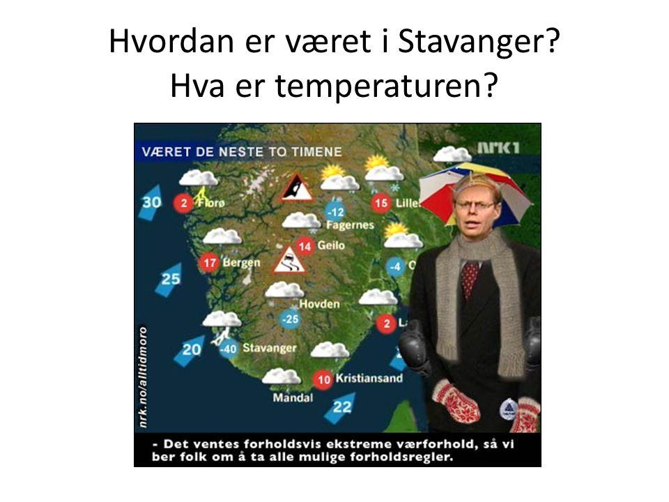Hvordan er været i Stavanger Hva er temperaturen