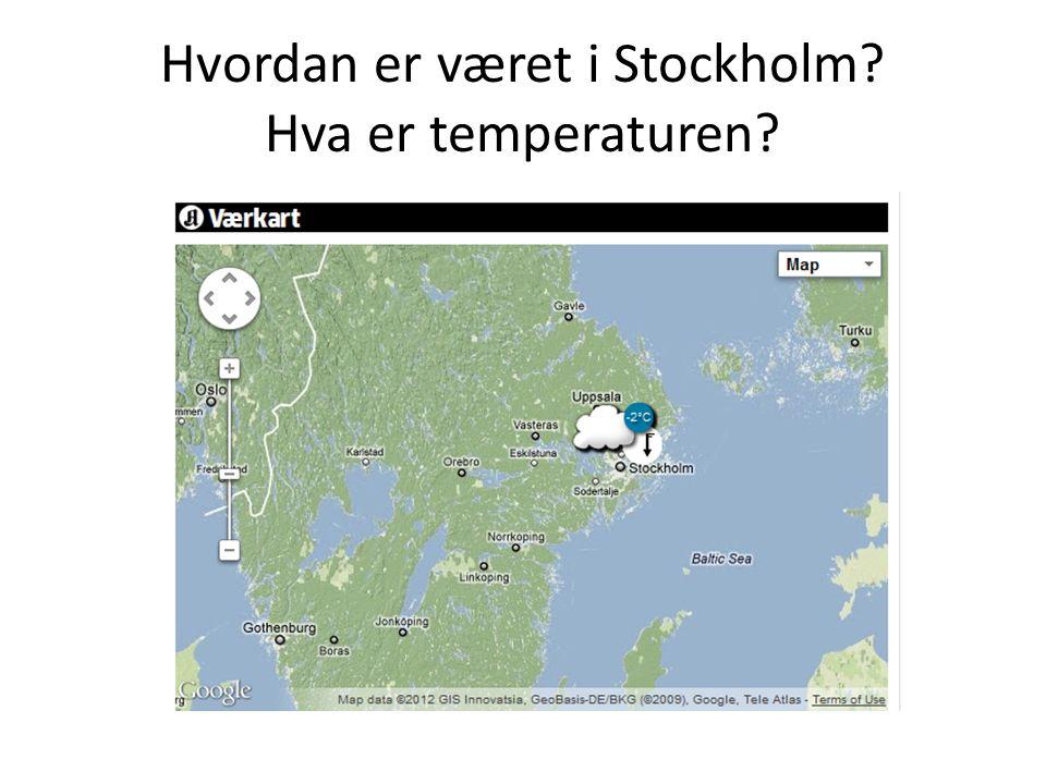 Hvordan er været i Stockholm Hva er temperaturen