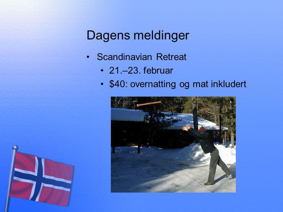 Dagens meldinger Scandinavian Retreat 21.–23. februar