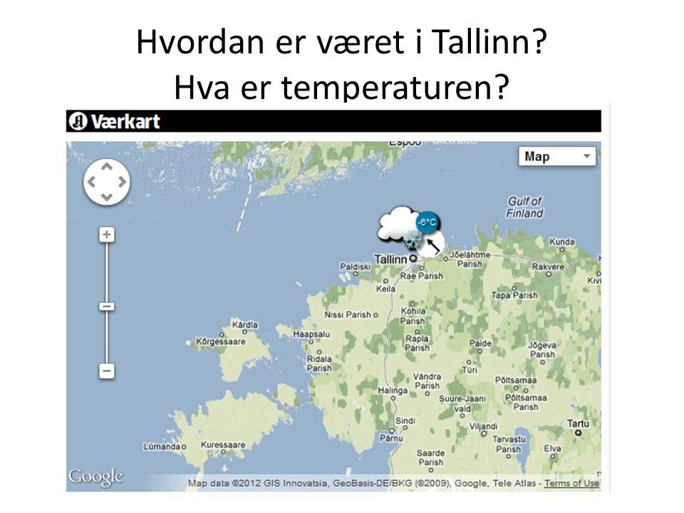 Hvordan er været i Tallinn Hva er temperaturen