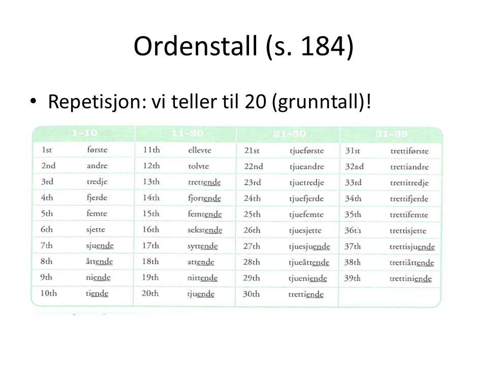 Ordenstall (s. 184) Repetisjon: vi teller til 20 (grunntall)!