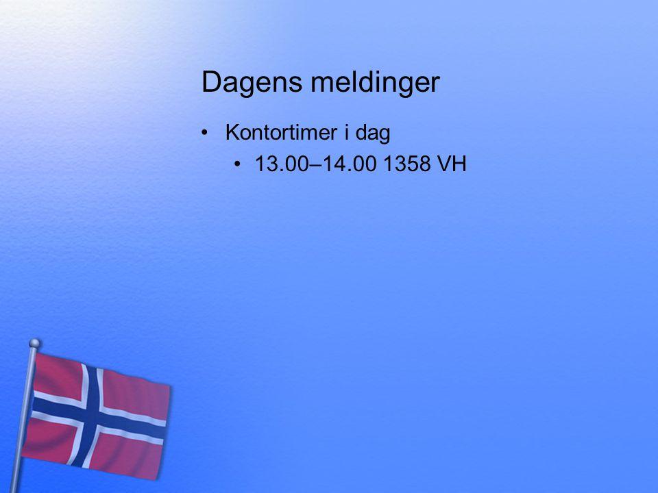 Dagens meldinger Kontortimer i dag 13.00–14.00 1358 VH