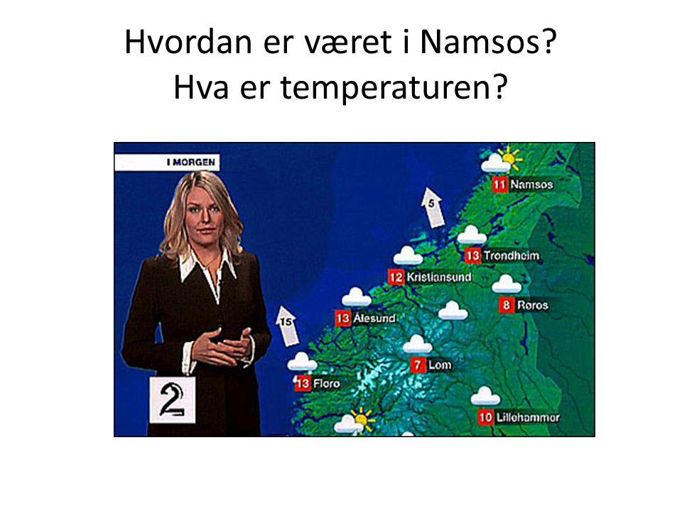 Hvordan er været i Namsos Hva er temperaturen