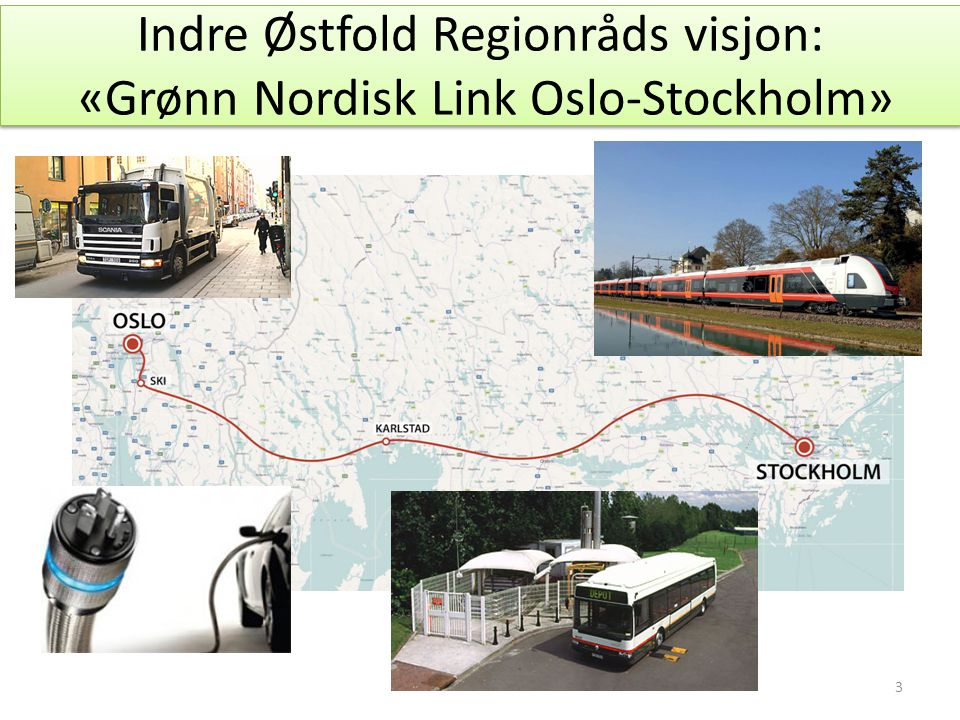 Indre Østfold Regionråds visjon: «Grønn Nordisk Link Oslo-Stockholm»
