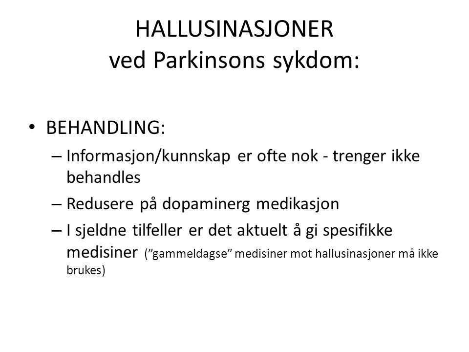 HALLUSINASJONER ved Parkinsons sykdom: