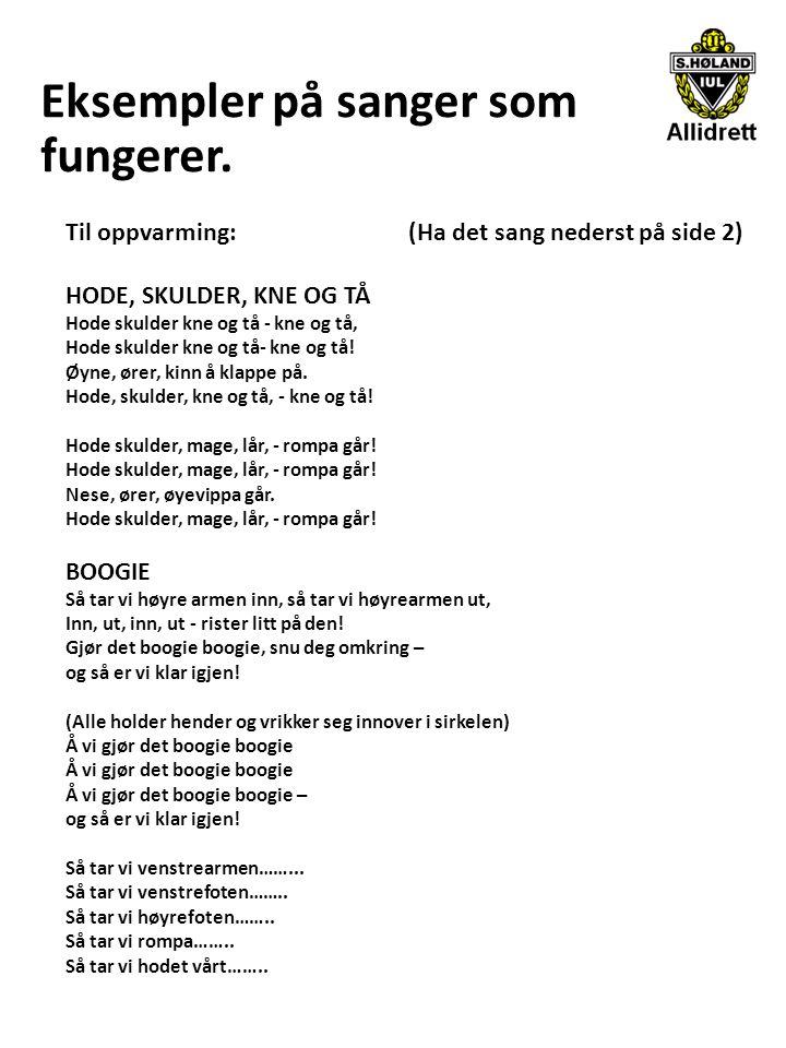 Eksempler på sanger som fungerer.