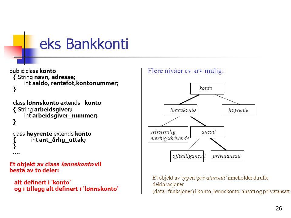 eks Bankkonti Flere nivåer av arv mulig: