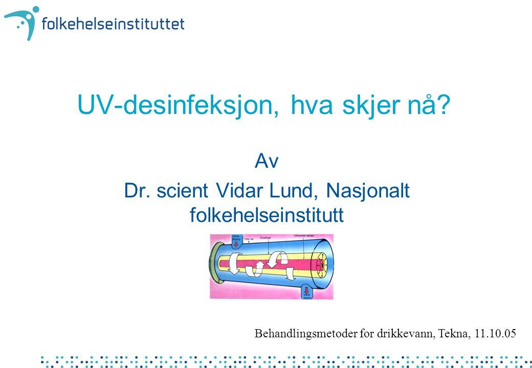 UV-desinfeksjon, hva skjer nå
