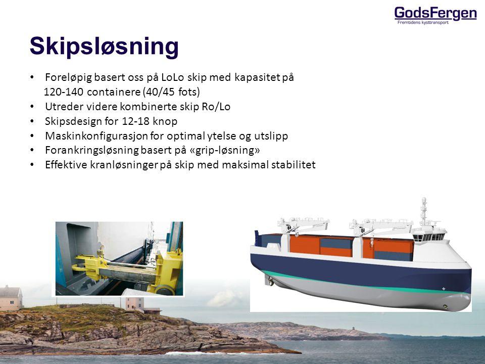 Skipsløsning Foreløpig basert oss på LoLo skip med kapasitet på