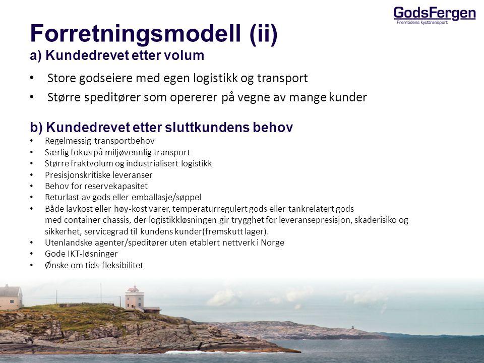 Forretningsmodell (ii) a) Kundedrevet etter volum