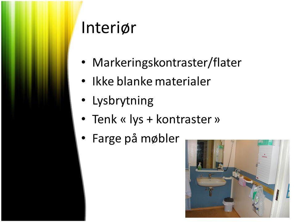 Interiør Markeringskontraster/flater Ikke blanke materialer