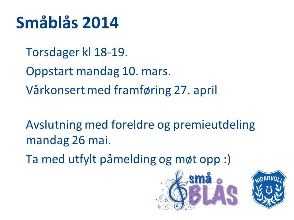 Småblås 2014 Torsdager kl 18-19. Oppstart mandag 10. mars.