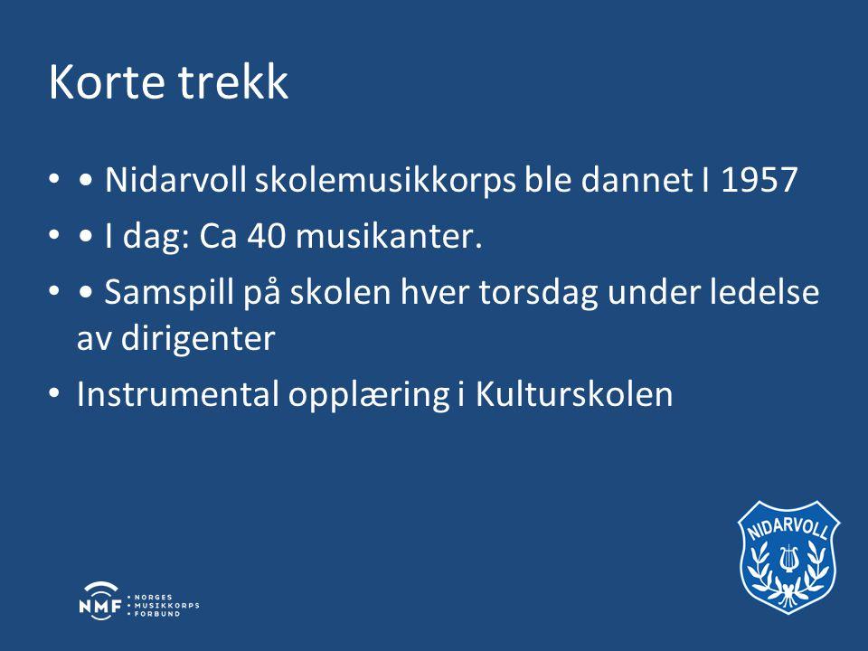 Korte trekk • Nidarvoll skolemusikkorps ble dannet I 1957