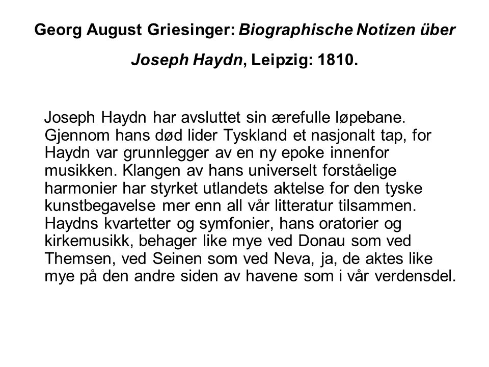 Georg August Griesinger: Biographische Notizen über Joseph Haydn, Leipzig: 1810.