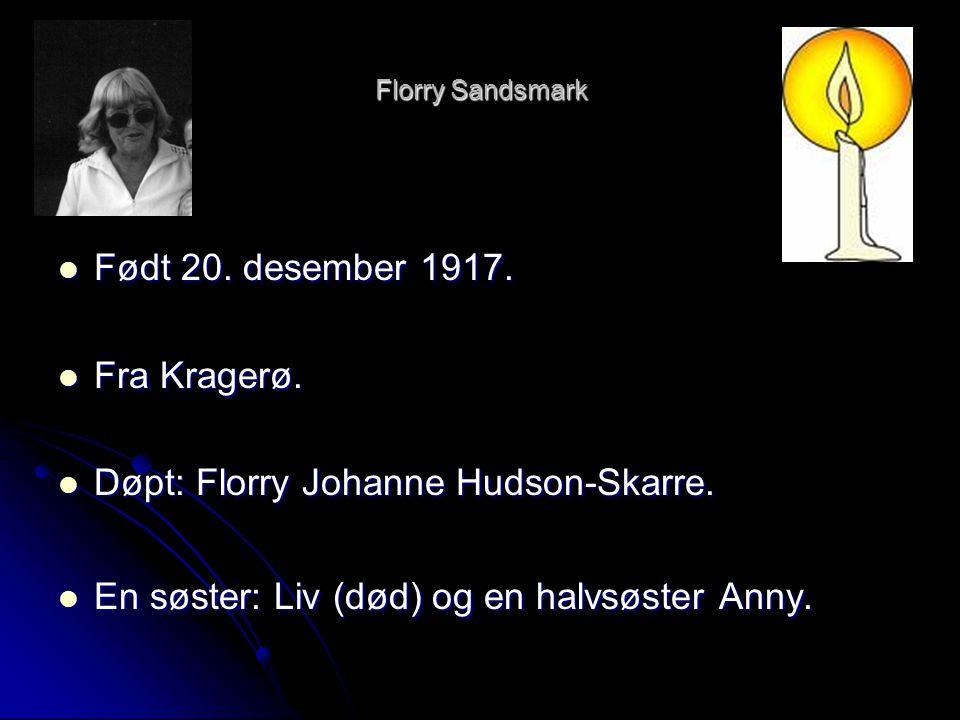 Døpt: Florry Johanne Hudson-Skarre.