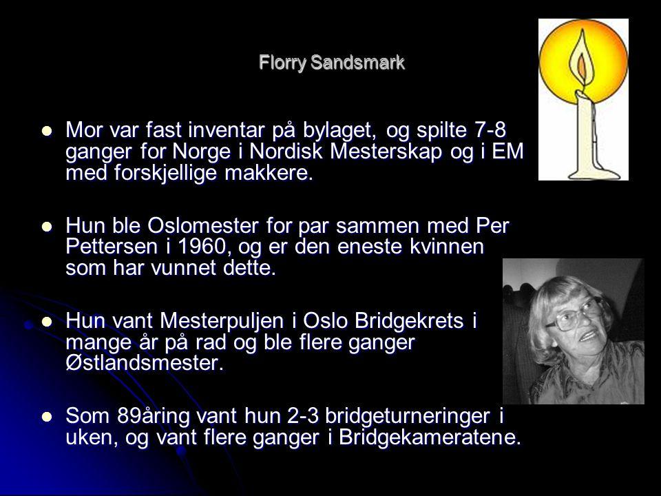 Florry Sandsmark Mor var fast inventar på bylaget, og spilte 7-8 ganger for Norge i Nordisk Mesterskap og i EM med forskjellige makkere.