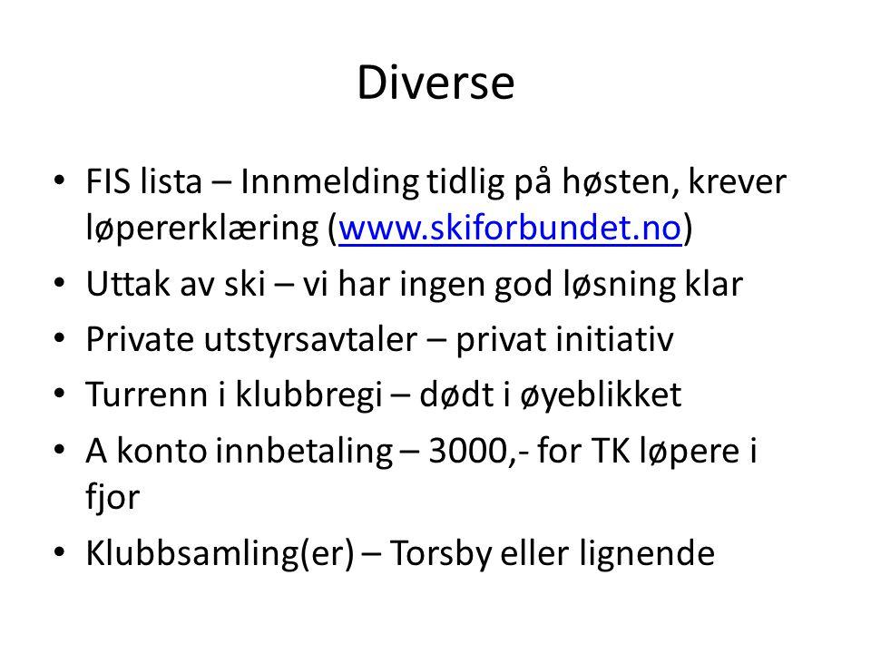 Diverse FIS lista – Innmelding tidlig på høsten, krever løpererklæring (www.skiforbundet.no) Uttak av ski – vi har ingen god løsning klar.