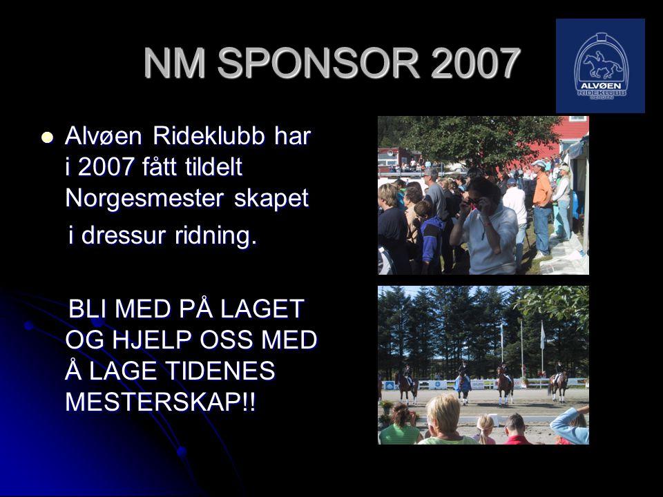 NM SPONSOR 2007 Alvøen Rideklubb har i 2007 fått tildelt Norgesmester skapet. i dressur ridning.