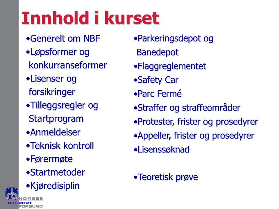 Innhold i kurset Generelt om NBF Løpsformer og konkurranseformer