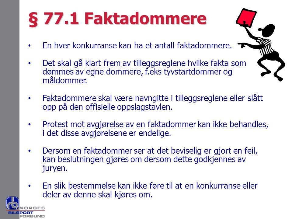 § 77.1 Faktadommere En hver konkurranse kan ha et antall faktadommere.