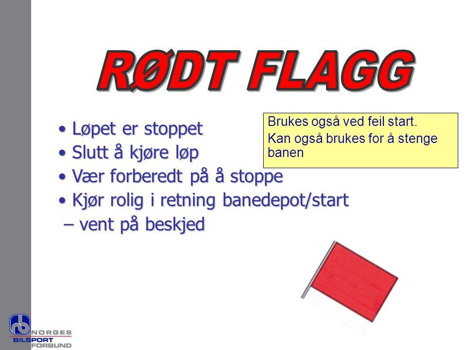 RØDT FLAGG Løpet er stoppet Slutt å kjøre løp