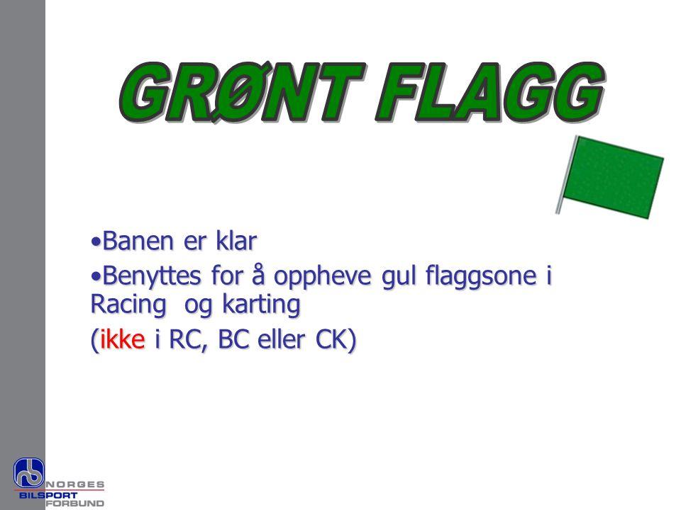 GRØNT FLAGG Banen er klar