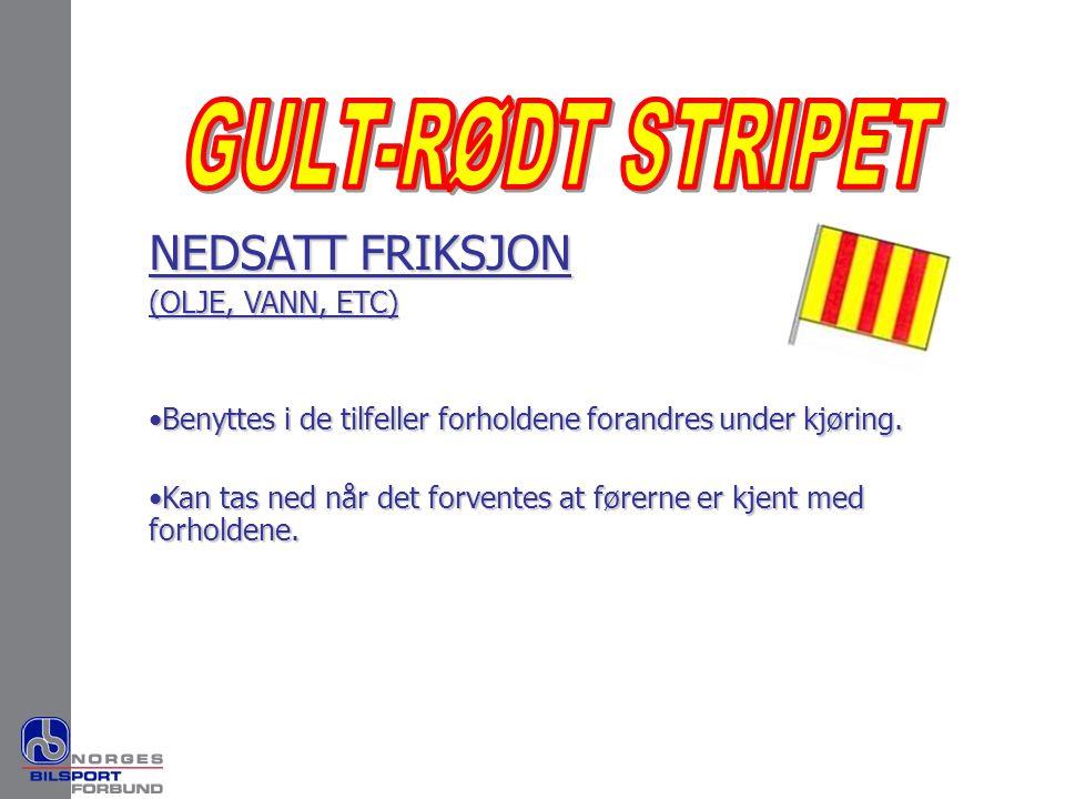GULT-RØDT STRIPET NEDSATT FRIKSJON (OLJE, VANN, ETC)