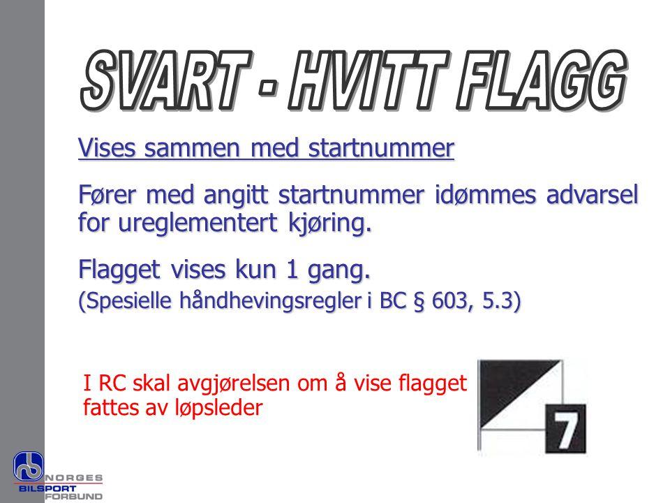 SVART - HVITT FLAGG Vises sammen med startnummer