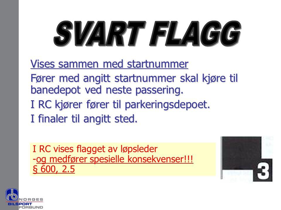 SVART FLAGG Vises sammen med startnummer
