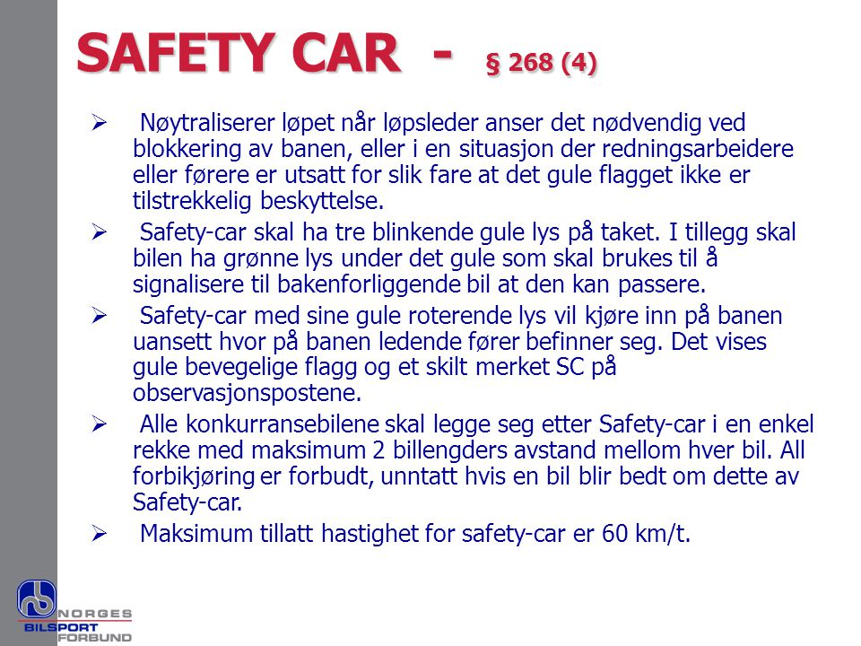 SAFETY CAR - § 268 (4)